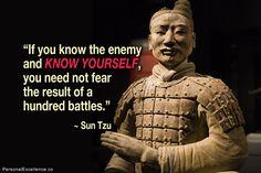 """""""Si conoces al enemigo y te conoces a ti mismo, no tienes que temer el resultado de cien batallas."""""""