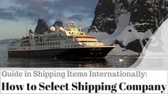 Guide in Shipping Items Internationally: How to Select Shipping Company Shipping Company, The Selection, Fun Facts, Industrial, Boat, Interesting Facts, Building, Travel, Dinghy