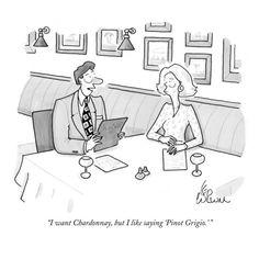"I want chardonnay, but i like saying ""pinot grigio"""