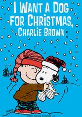 * I Want a Dog for Christmas, Charlie Brown *