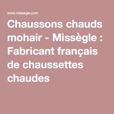 Chaussons chauds mohair - Missègle : Fabricant français de chaussettes chaudes