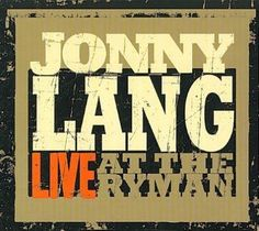 Johnny Lang - Live At The Ryman, White