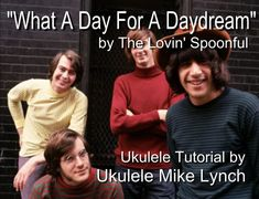 WHAT A DAY FOR A DAYDREAM for the UKULELE - UKULELE LESSON   TUTORIAL by  UKULELE MIKE