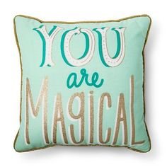 You don't have to be a witch or a wizard to enjoy the You Are Magical Throw Pillow from Pillowfort. This message accent pillow uses creative fonts with sparkly gold accents to make a big impact.