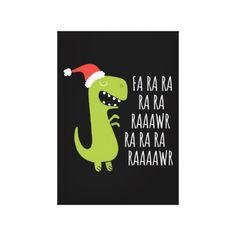Dinosaur Fa Ra Ra Rawr Rawr t rex christmas gift Canvas Print   christmas oragami, christmas baking, christmas decorations diy easy #christmaspresents #ChristmasDay #christmasdecoration Christmas Gifts For Her, Christmas Humor, Kids Christmas, Oragami Christmas, Christmas Baking, Christmas Stuff, Merry Christmas, Christmas Greeting Cards, Christmas Greetings