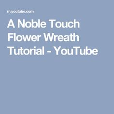A Noble Touch Flower Wreath Tutorial Mesh Wreath Tutorial, Flower Tutorial, Diy Wreath, Wreath Making, How To Make Sunflower, Deco Mesh Wreaths, Summer Wreath, How To Make Wreaths, Spring Crafts