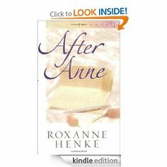 After Anne by Roxanne Henke - Amazon.com: Kindle Store  The ultimate BFF story:)
