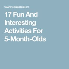 17 Fun And Interesting Activities For 5-Month-Olds