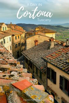 Spend a day in Cortona, Tuscany, a delightful tuscan town perched on the side of a hill. Complete with a day itinerary already planned for your visit. #cortona #tuscany #tuscanvillage #italy