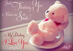 Just thinking of you makes me smile! My Darling Brianna I love you! Love My Wife Quotes, Sweet Quotes For Him, I Love My Wife, My Love, Valentine's Day Quotes, Good Night Quotes, I Smile, Make Me Smile, Teddy Bear Quotes