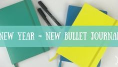 New Year = New Bullet Journal!