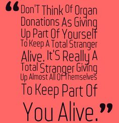 Keep a Part of You #Alive - #Happy #Organ #Donation Day
