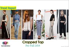 Cropped Top Fashion Trend For Pre-Fall 2014. MoreCropped TopFashion Trend For Pre-Fall 2014. Click on the Image to See it in a Full Size. January 17th, 2014 12:47 P.M. GMT.