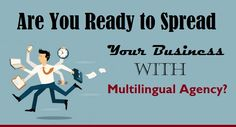 Are You Ready to Spread Your #Business with #MultilingualAgency ?  #HRAgency #MultilingualAgency #HRConsultancy