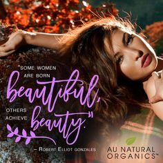 In the end, beauty will always lie in the eyes of the beholder.  #AuNaturalOrganics #Beautiful #Love