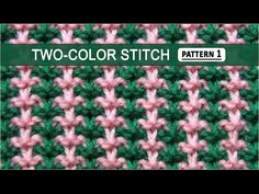 Two-Color Stitch Pattern #1 - 12/8/2014 - YouTube
