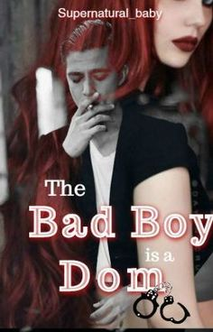 Read Chapter 10 from the story The Bad Boy is a Dom (BDSM) by Supernatural_baby (M I S S . B) with 204,323 reads. red, wattys2017, dom. A t...