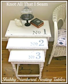 Knot All That I Seam: Shabby Numbered Nesting Tables...I think I'll do this with those nesting tables of Nana's