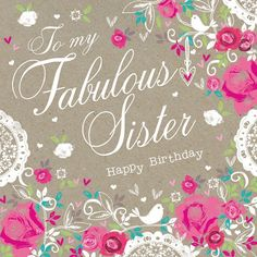 happy birthday sister, birthday wishes for sister Happy Birthday Wishes Sister, Sister Birthday Quotes, Birthday Blessings, Happy Birthday Funny, Happy Birthday Images, Happy Birthday Greetings, Birthday Messages, Brother Birthday, 30th Birthday