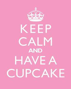 Keep Calm And Have A Cupcake - 8x10 Art Print