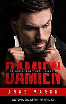 Livro: Damien - Trilogia Protetores - Livro 2 Autora: Anne Marck Amei!! Não foi p...