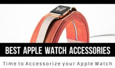 12 Best Apple Watch Accessories you should Check