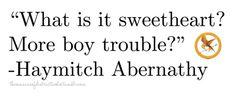 Gotta love Haymitch's sarcasm.