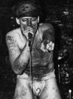 GG Allin...said he needed to maim himself and roll around in his own vomit, shit, and piss on stage to keep from serial killing.