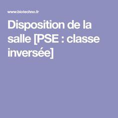 Disposition de la salle [PSE: classe inversée]