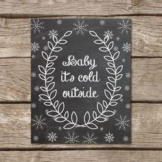 Chalkboard Christmas Art Print - 8x10, Baby, It's Cold Outside, White Wreath, Decor, Printable Art