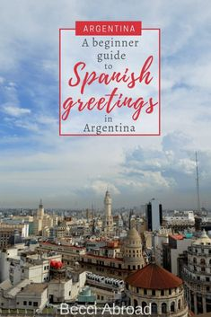 Heading to Argentina and worried about your Spanish? Fear no longer! With this beginner guide to greetings in Spanish and other formalities in Argentina, you are ready to go! Group Travel, Family Travel, Travel Route, South America Travel, Travel Abroad, Travel Inspiration, Traveling By Yourself, Travel Destinations, Spanish