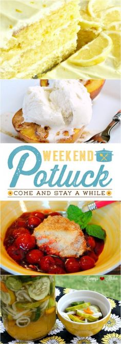 Featured recipes at Weekend Potluck include: Easy Lemon Layer Cake, Grandma's Cherry Cobbler, Baked Brown Sugar Peaches & Refrigerator Pickles