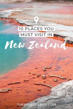 10 Places in New Zealand you Must Visit | New Zealand | Tiny Postcards