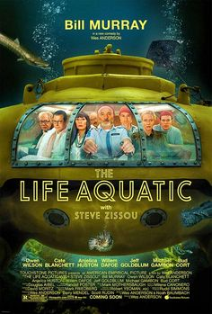 The Life Aquatic with Steve Zissou. Not my favorite but still good. I mean, look at that cast.