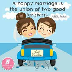 """""""A happy marriage is the union of two good forgivers"""" – Ruth Bell Graham"""