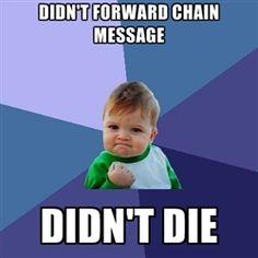 Success Kid - DIDN'T FORWARD CHAIN MESSAGE DIDN'T DIE