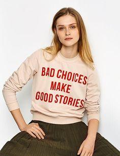 Bad choices make good stories sweatshirt...
