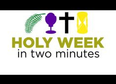 Busted Halo video on Holy Week facts. ( http://www.smp.org/resourcecenter/resource/9814/ )