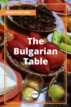 A table at a Bulgarian home in the summer/autumn season is always full with fresh produce (either from the own garden, the friendly neighbour, or from the market).