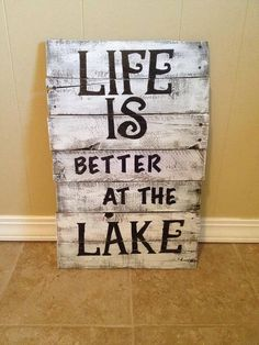 Life is Better at the Lake Sign by WordsofLifeCreations on Etsy, $35.00