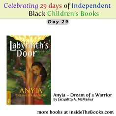 Day 29 of 29 Celebrating Black Children's Books Anyia - Dream of a Warrior by Jacquitta A. McManus