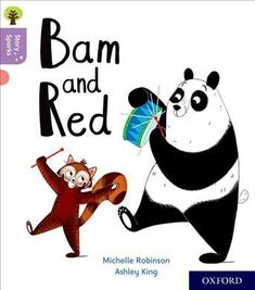 BAM AND RED (OUP Story Sparks) by Michelle Robinson and Ashley King.