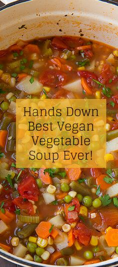 Our Best Vegan Recipes: Vegan Vegetable Soup soup healthy recipes rezepte soup soup Vegan Vegetable Soup, Vegan Soups, Vegan Dishes, Vegetable Soup Crock Pot, Healthy Vegtable Soup, Best Veggie Soup, Vegan Food, Vegan Frozen Food, Chinese Vegetable Soup