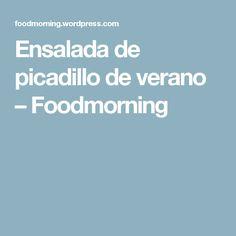 Ensalada de picadillo de verano – Foodmorning