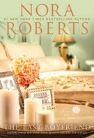 The Last Boyfriend ~ Inn BoonsBoro Trilogy, Book #2.  I LOVE Nora Roberts & jump at the chance to read her books!