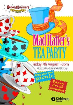 7 August: Mad Hatter's tea party at the Piazza/Huddersfield library.  Bring a picnic.  Fancy dress competition.