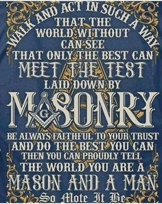 """Walk and act in such a way that the world without can see that only the best can meet the test laid down by Masonry"" Masonic Art, Masonic Lodge, Masonic Symbols, Masonic Order, Masonic Tattoos, Freemason Tattoo, Freemason Symbol, Masons Masonry, Prince Hall Mason"