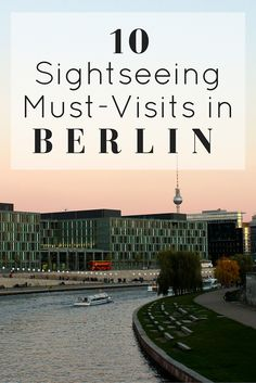 Traveling to Berlin? Here are 10 Sightseeing Must-Visits in Berlin // Click through to read the whole post! www.girlxdeparture.com