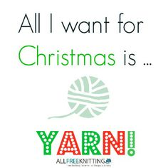 All I want for Christmas is yarn!