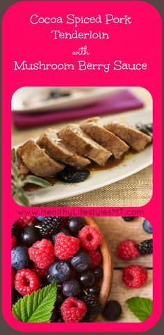 Cocoa Spiced Pork with Mushroom Berry Sauce - a simple and delicious recipe for spring and summer! see more at HealthyLifestylesMT.com